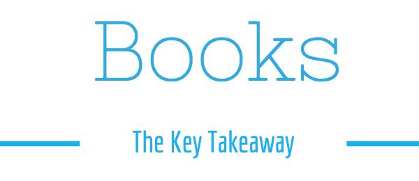 Books: the key takeaway